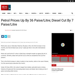 Petrol Prices Up By Rs 0.28/Litre; Diesel Prices Decreased By Rs 0.06/Litre