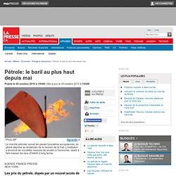 Pétrole: le baril au plus haut depuis mai