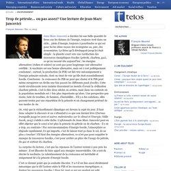 Trop de pétrole… ou pas assez? Une lecture de Jean-Marc Jancovici