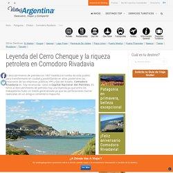 Leyenda del Cerro Chenque y la riqueza petrolera en Comodoro Rivadavia, viajar a comodoro-rivadavia , turismo en comodoro-rivadavia Argentina,