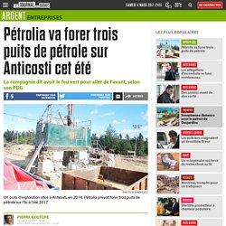 Pétrolia va forer trois puits de pétrole sur Anticosti cet été