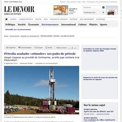Pétrolia souhaite «stimuler» ses puits de pétrole
