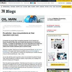 Pic pétrolier : deux vice-présidents de Total répondent à [oil man]