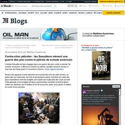 Saoudiens en guerre contre le pétrole de schiste US - blog Le Monde nov 14