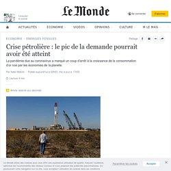 Crise pétrolière: le pic de la demande pourrait avoir été atteint