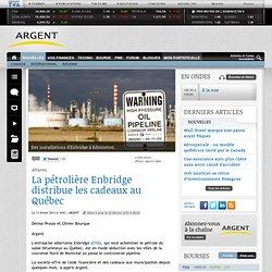 La pétrolière Enbridge distribue les cadeaux au Québec