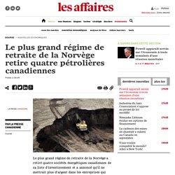 Le plus grand régime de retraite de la Norvège retire quatre pétrolières canadiennes