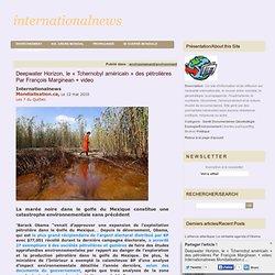 Deepwater Horizon, le « Tchernobyl américain » des pétrolières Par François Marginean + video