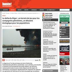 Le delta du Niger : un terrain de jeu pour les compagnies pétrolières, un désastre écologique pour les populations
