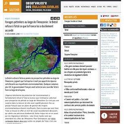 Forages pétroliers au large de l'Amazonie : le Brésil refuse à Total ce que la France lui a docilement accordé