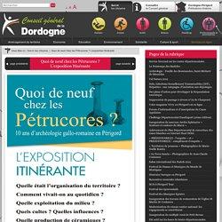 Conseil général de la Dordogne - Quoi de neuf chez les Pétrucores ? L'exposition Itinérante