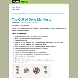 I Make Things - Bre Pettis Blog - The Cult of Done Manifesto