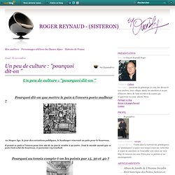 Un peu de culture : ''pourquoi dit-on '' - Le blog de Reynaud Roger