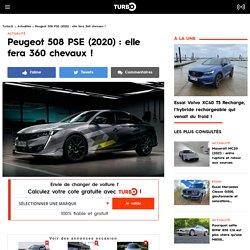 Peugeot 508 PSE (2020) : elle fera 360 chevaux !