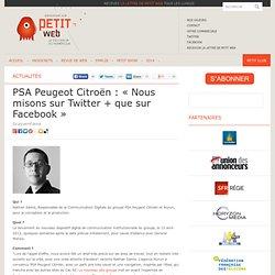 PSA Peugeot Citroën : «Nous misons sur Twitter + que sur Facebook»