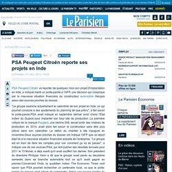 PSA Peugeot Citroën reporte ses projets en Inde - Flash actualité - Economie - 31/01