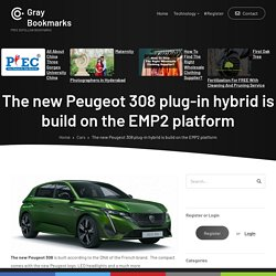 The new Peugeot 308 plug-in hybrid is build on the EMP2 platform