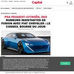 PSA Peugeot-Citroën, des rumeurs insistantes de fusion avec Fiat Chrysler : le conseil Bourse du jour
