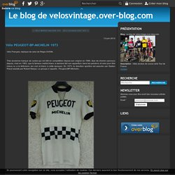 Vélo PEUGEOT-BP-MICHELIN 1973 - Le blog de velosvintage.over-blog.com