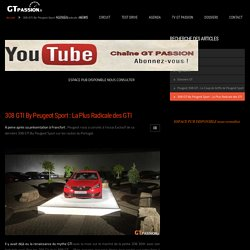 308 GTI By Peugeot Sport : La Plus Radicale des GTI