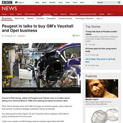 3.9.1 Peugeot in talks to buy GM's Vauxhall and Opel business