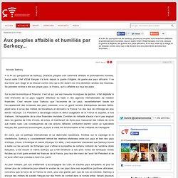 Aux peuples affaiblis et humiliés par Sarkozy...