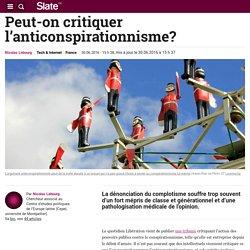 Peut-on critiquer l'anticonspirationnisme?