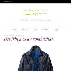 On peut tout faire avec le Kombucha, même des vêtements !