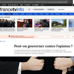 Peut-on gouverner contre l'opinion ?