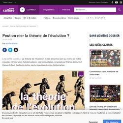 franceculture : Peut-on nier la thèorie de l'èvolution ?
