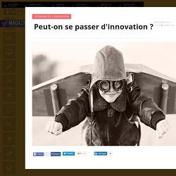 Peut-on se passer d'innovation ?