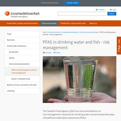 SWEDISH FOOD AGENCY 15/06/20 PFAS in drinking water and fish - risk management