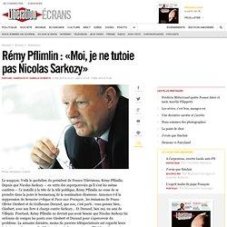 Rémy Pflimlin : « Moi, je ne tutoie pas Nicolas Sarkozy »