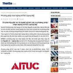 Phương pháp chọn laptop AITUC Laptop Mỹ