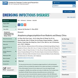 CDC EID - MAI 2010 - Anaplasma phagocytophilum from Rodents and Sheep, China - Anaplasma phagocytophilum has been recognized as an animal pathogen and is an emerging human pathogen of public health relevance.