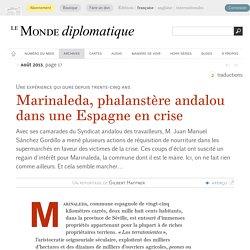 Marinaleda, phalanstère andalou dans une Espagne en crise, par Gilbert Haffner (Le Monde diplomatique, août 2013)
