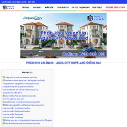 Phân khu Valencia Aqua City - Dự án khu đô thị HOT Đồng Nai!