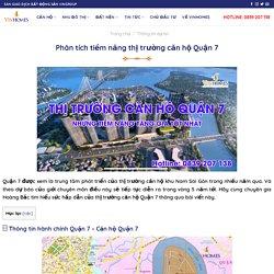 Phân tích tiềm năng thị trường căn hộ Quận 7