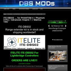ITE-DBS02 … for PHANTOM 4 / Phantom 3 Pro / Advanced /Inspire 1 / Matrice 100/ – DBS Mods