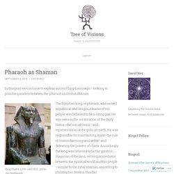 Pharaoh as Shaman