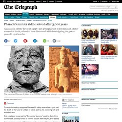 Pharaoh's murder riddle solved after 3,000 years