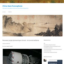 Nouveau projet pharaonique chinois: le tunnel de Bohai