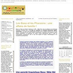 Les Basa et les Pharaons : une affaire de famille ! « Afrocentricité