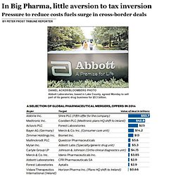 In Big Pharma, little aversion to tax inversion Chicago Tribune 7/15/14