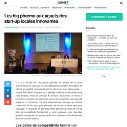 Les big pharma aux aguets des start-up locales innovantes