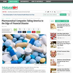 Pharmaceutical Companies Taking America to the Edge of Financial Disaster