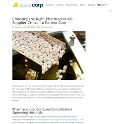 Choosing the Right Pharmaceutical Supplier Critical to Patient Care