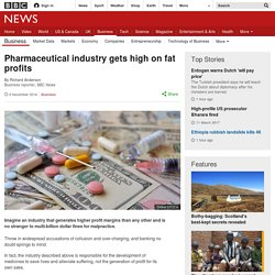 Pharmaceutical industry gets high on fat profits