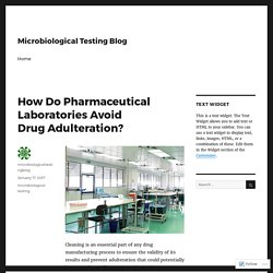 How Do Pharmaceutical Laboratories Avoid Drug Adulteration? – Microbiological Testing Blog