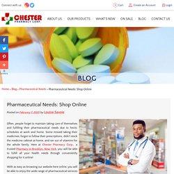 Pharmaceutical Needs: Shop Online